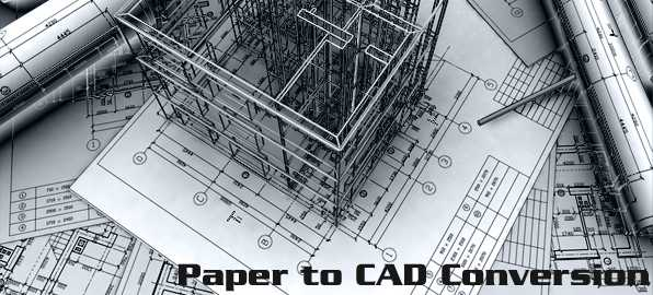 Outsource to Get High Precision Paper to CAD Conversion Services