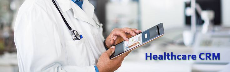 Why Healthcare CRM are Future Solutions for Hospitals?