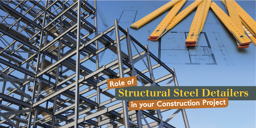 Significance of Structural Steel Detailing and Steel Detailers